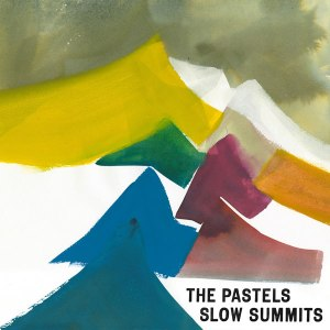 The Pastels_Slow Summits