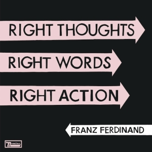 Franz Ferdinand_Right_thoughts