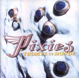 Pixies_Trompe Le Monde
