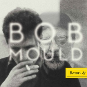 Bob Mould_Beauty And Ruin