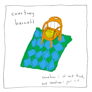 Courtney Barnett_Sometimes I Sit and Think, and Sometimes I Just Sit