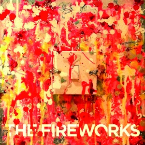 The Fireworks_Switch Me On_2015