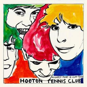 Hooton Tennis Club - Highest Point In Cliff Town (2016)