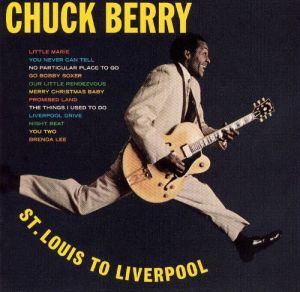 Chuck Berry - St Louis To Liverpool
