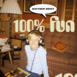 Matthew Sweet - 100 Fun