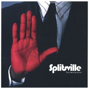 Splitsville - Incorporated (2003)