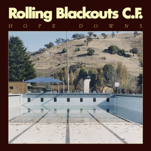 Rolling Blackouts CF - Hope Downs (2018)