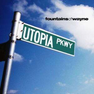 Fountains Of Wayne - Utopia Parkway (1999)