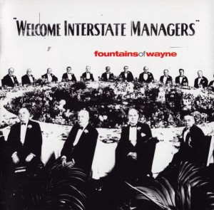 Fountains Of Wayne - Welcome Interstate Managers (2003)