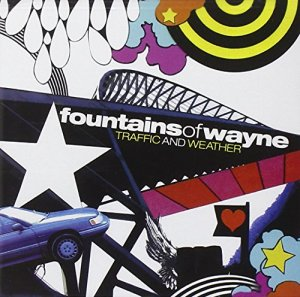 Fountains Of Wayne - Traffic And Weather (2007)
